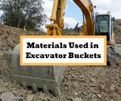 Materials Used In Excavator Buckets