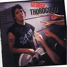 <b>George Thorogood</b> And The Destroyers - <b>Born</b> To Be Bad - Amazon ...