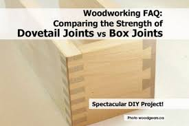 how to make dovetail joints. woodworking faq: comparing the strength of dovetail joints vs box how to make