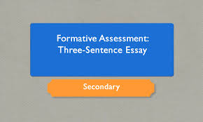 formative assessment three sentence essay school improvement  formative assessment three sentence essay school improvement network