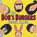 The Bob's Burgers Music Album [Original Television Soundtrack]
