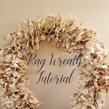 rag wreath tutorial from my sisiter