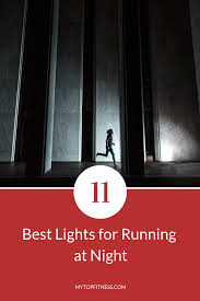 Best Lights For Running At Night Top 11 Best Lights For Running At Night Best Of My Top