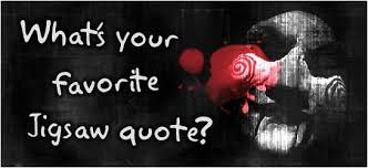 Jigsaw Quotes Interesting Pin By Charlene Yasmine Louise On Best Saw Quotes Of All Time