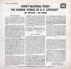 the limbonaut xxiv hpl sounds like a rhyme on the back of the album roddy mcdowall reads the horror stories of h p lovecraft there s also commentary by derleth