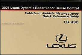 2005 lexus ls 430 wiring diagram manual original 2005 lexus ls 430 dynamic cruise control owner s manual