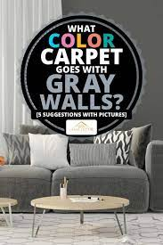 what color carpet goes with gray walls