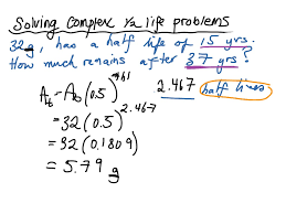 using the half life formula for more complex problems science using the half life formula for more complex problems science chemistry nuclear chemistry showme