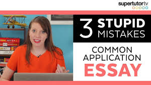 stupid essay mistakes on the common application don t do these  3 stupid essay mistakes on the common application don t do these