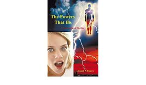 The Powers That Be: A Supernatural Thriller eBook: Rogers, Joseph P.:  Amazon.in: Kindle Store