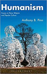 humanism essays on race religion and popular culture anthony b humanism essays on race religion and popular culture