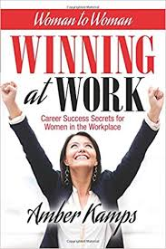 Woman To Woman Winning At Work Career Success Secrets For