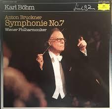 Anton <b>Bruckner, Karl Böhm</b>, Wiener Philharmoniker - Symphonie Nr. 7