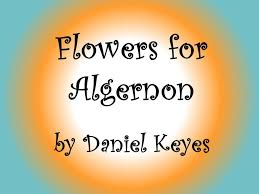 flowers for algernon by daniel keyes ppt video online  1 flowers for algernon by daniel keyes