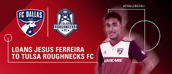 Fc Dallas Loans Jesus Ferreira To Tulsa Roughnecks Fc Fc