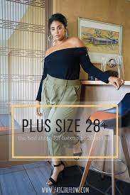 most plus size relers would have us believing that anyone over a size 28 is plain outta luck yet when i walk down the street i don t see women size 28