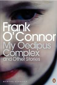 analysis o connor s my oedipus complex another love life stories analysis o connor s my oedipus complex