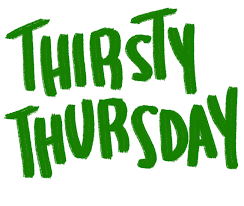 Image result for thirsty thursday