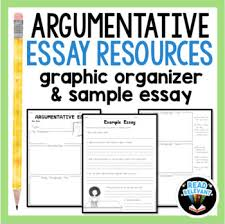 argumentative essay writing resources graphic organizer and  argumentative essay writing resources graphic organizer and sample essay
