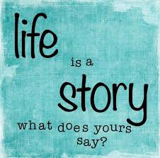 Story Quotes Life Is A Story What Does Yours Say Picture Quotes 8