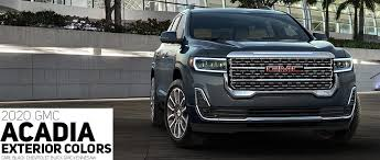 2019 Gmc Yukon Color Chart 2020 Gmc Acadia Color Options Carl Black Kenensaw