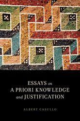 essays on a priori knowledge and justification essays oxford  essays on a priori knowledge and justification