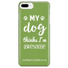 Iphone 7 Plus8 Plus Phone Case With Inspirational Dog Quote With Ultra Slim Durable Profile