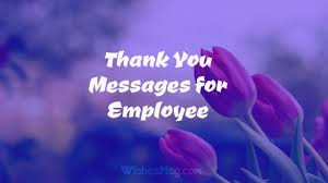 Thank You Messages For Employees And Appreciation Notes