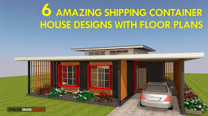 House Designs Using Shipping Containers Best 6 Modern Shipping Container House Designs With Floor Plans Sheltermode