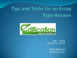 tips and tricks for an essay type answer tips and tricks for an essay type answer law 9084as and a2 level rifat rahman faculty of law