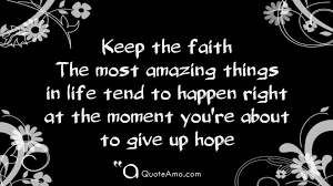 Keep The Faith Life Wallpaper Quotes And Sayings Hd 1920 1080