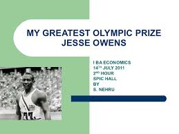 the greatest olympic prize notes  my greatest olympic prize jesse owens i ba economics 14 th 2011 2 nd hour