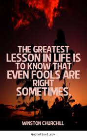 Greatest Quotes Of Life Simple Winston Churchill Picture Quotes The Greatest Lesson In Life Is To