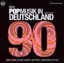 Pop Musik In Deutschland 1950-2010: 90er Jahre: Techno, Grunge, New Metal, Mainstream,