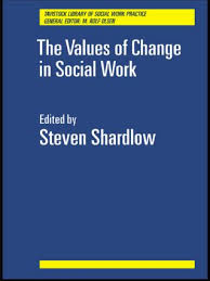 Social Work Values The Values Of Change In Social Work 1st Edition Paperback Routledge