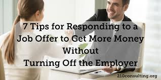 Responding To Job Offer 7 Tips For Responding To A Job Offer To Get More Money