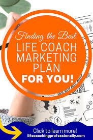 Best Life Coaching Find The Best Life Coach Marketing Plan Using These Business