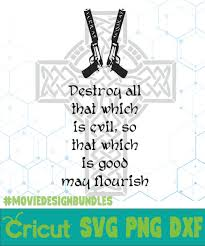 Download flourishes and shapes from our crafting category and brighten up any design. Destroy All That Which Is Evil So That Which Is Good May Flourish The Boondock Logo Tv Show Svg Png Dxf Movie Design Bundles