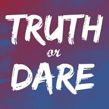 Truth Or Dares Welcome To 31 Days Of Truth Or Dare