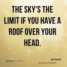 Roof Quotes Stunning Sol Hurok Quotes QuoteHD