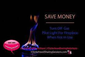 Fireplace Pilot Light Sisterhood Saving Solutions Save Money Turn Off Fireplace