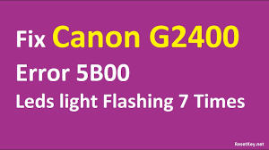 Canon Mg2440 Error Lights The Best Way To Reset Canon G2400 Error 5b00 Waste Ink