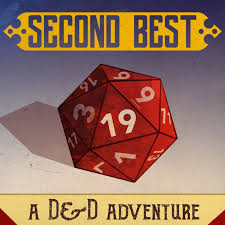 Second Best: A DnD Adventure