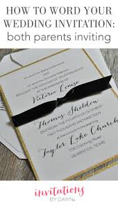 how to word your wedding invitations both parents inviting how to word your wedding invitations both parents inviting