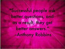 Quotes About Asking Questions Unique Tony Robbins Quote About Asking Questions Wwwlovehealsusnet Tony