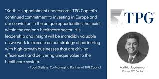 """TPG on Twitter: """"Pleased to welcome Karthic Jayaraman as a Partner &  Co-Head of Global Healthcare for TPG Capital. He will lead the platform's  healthcare investment activity in Europe, building on the"""