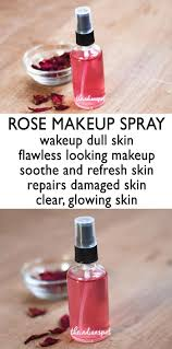 diy 3 natural makeup setting spray for long lasting and flawless makeup the indian spot