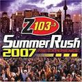 Z103.5 Summer Rush 2007