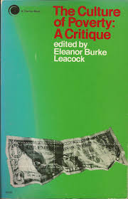 the culture of poverty a critique eleanor burke leacock the culture of poverty a critique eleanor burke leacock 9780671208462 com books