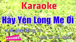 Hãy Yên Lòng Mẹ Ơi (Remix) - Karaoke HD || Beat Chuẩn ➤ Bến Thành Audio  Video - Dễ ca nhất cho nam và nữ - #1 Xem lời bài hát